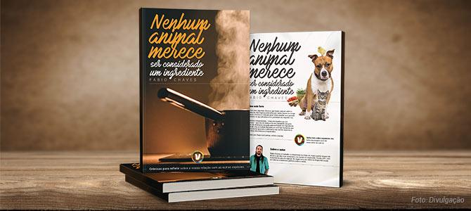 """Conheça o livro """"Nenhum animal merece ser considerado um ingrediente"""""""