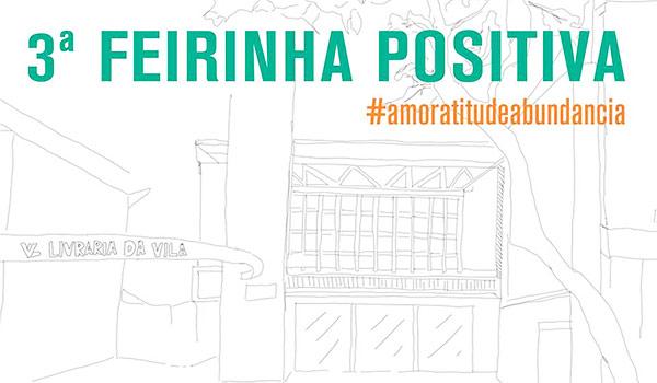 SP: Livraria da Vila recebe 3ª Feirinha POSITIV.A