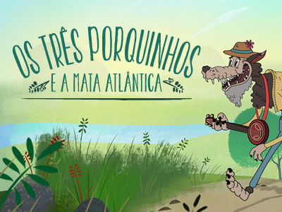 """SOS Mata Atlântica apresenta nova versão de """"Os três Porquinhos"""""""